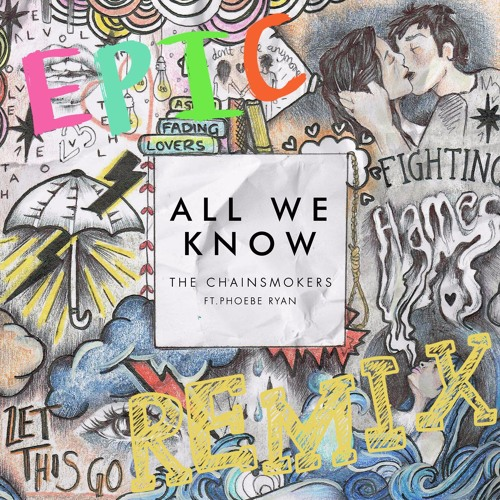 The Chainsmokers - All We Know feat. Phoebe Ryan (Epic Trap Remix) - FREE DL