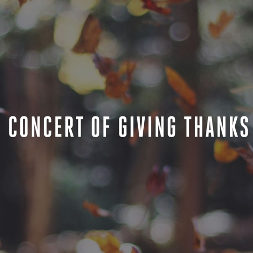 Concert of Giving Thanks / 11.27.16