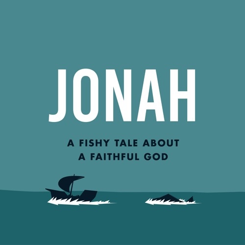 Jonah - Lessons From An Unhappy Camper