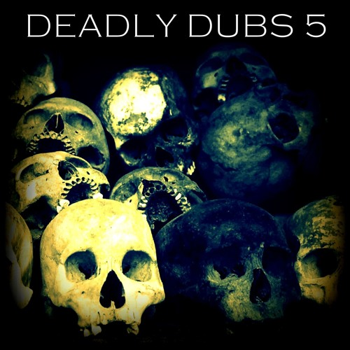 6Blocc - Deadly Dubs 5 [EP] 2016