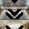 All The Way Down (All The Way Up Jag Life Remix