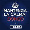 Dongo x Menasa - Mantenga La Calma