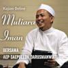Kajian Mutiara Iman, tadabur al Qur'an surat Fatir ayat 5 dan 6: