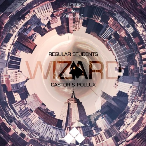 Regular Students & Castor & Pollux - Wizard (Original Mix)