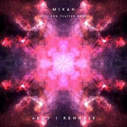 Renn028 Mikah - Addy (Ron Flatter Remix)