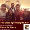 The Cross-Eyed Weight Lifter -- Rob Schiffmann -- WINNING SONG