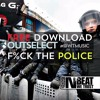 Outselect - F%ck The Police (FREE DOWNLOAD!)