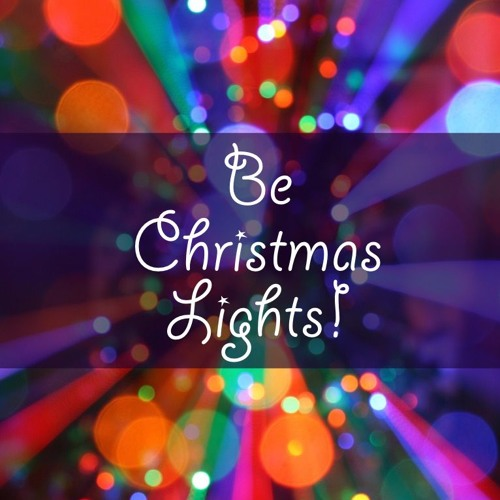 Be Christmas Lights (Christmas 2016)