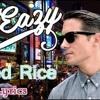 G Eazy- Fried Rice