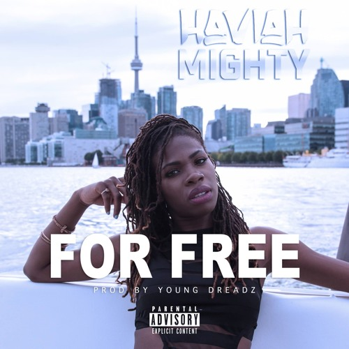 Haviah Mighty - For Free (Prod By Young Dreadz, Haviah Mighty)