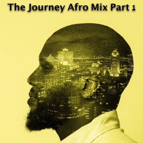 The Journey...Afro Mix Part 1