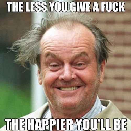 "No.3. ""The less you give a f**k the happier you'll be"""