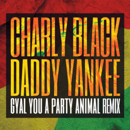 charly black gyal you a party animal