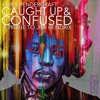 Caught Up And Confused (Tribute To Jimi Hendrix)prd.  Russell Sinfield