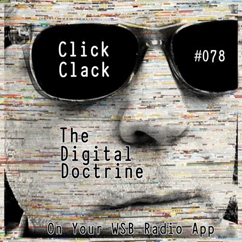 The Digital Doctrine #078 - Click Clack