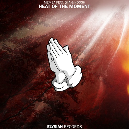 MEMBA - Heat of the Moment (feat. EVAN GIIA & Hoosh)