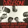 STRAIGHT OUTTA COMPTON (djblesOne bboy cover)