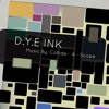 D.Y.E INK - MUSIC Saturday fun.