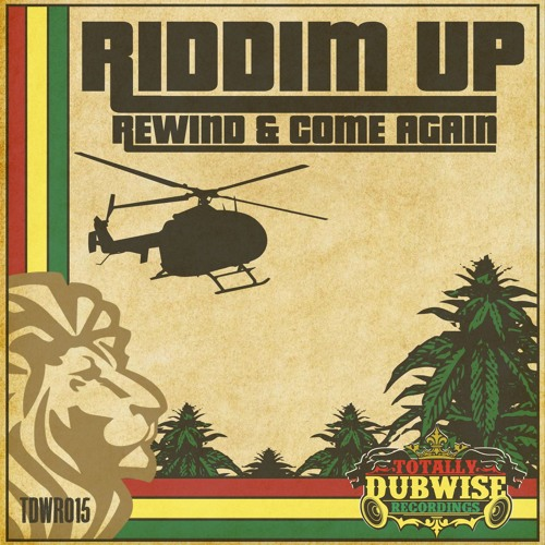 "Totally Dubwise Presents ""Riddim Up Rewind & Come Again""-(TDWR015)"