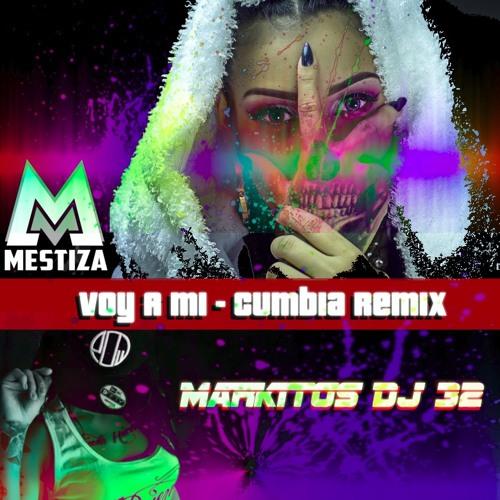 Mestiza - Voy A Mi - Cumbia Rmx (Markitos DJ 32)