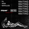 RL Grime, What So Not, Skrillex - WAITING (FREAKY x FRANTZY PANTS Hard Trap Remix)