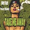 Take Me Away ft TrayB$ndz