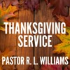 "11.22.16 | ""Thanksgiving Service"" 