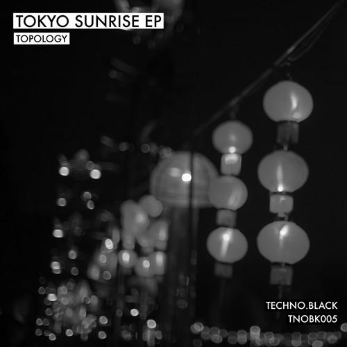 Topology - Tokyo Sunrise EP (TNOBK005) **Released Thursday December 29th 2016**