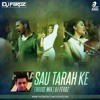 Sau Tarah Ke (House Mix) DJ FEROZ
