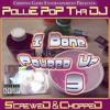 Break'em Off Sumthin (Screwed & Chopped) (ft. Master P, Pimp C & Bun B of UGK)