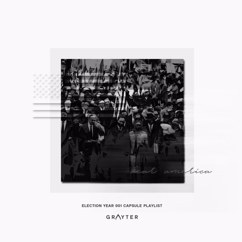 GRAYTER 001 Playlist: The Election Year