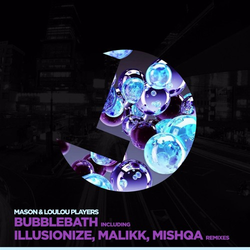 Mason & LouLou Players - Bubblebath (Illusionize Remix)