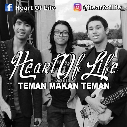 Heart Of Life - Teman Makan Teman