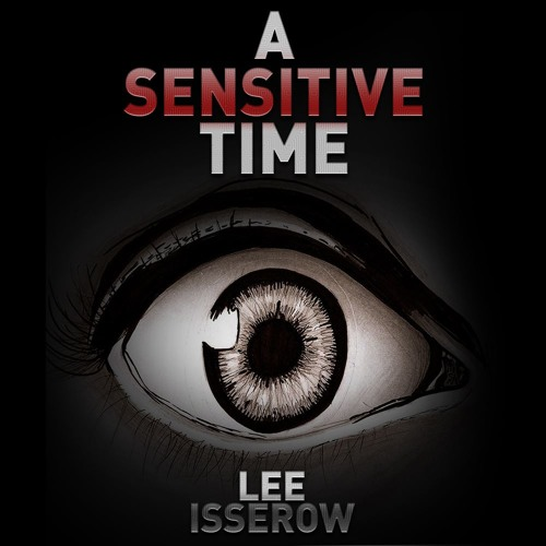 A Sensitive Time - free audiobook - Lee Isserow