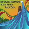 BACK DUB - ROD TAYLOR & SKANKYTONE (Back home Single 2014)
