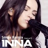 INNA - Cum Ar Fi ( SmaX Remix )Radio Edit