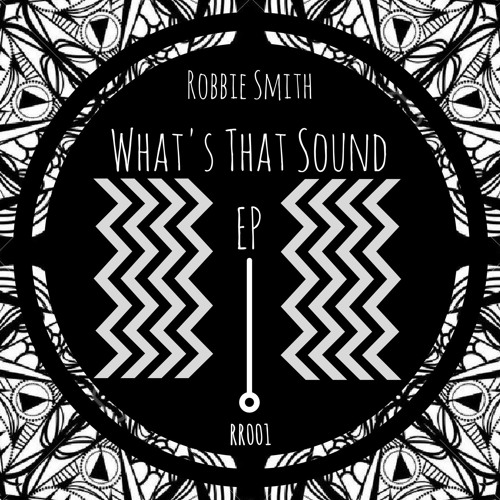 (RR001) Robbie Smith - Whats That Sound (Original Mix)