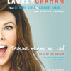 Talking as Fast as I Can by Lauren Graham, read by Lauren Graham