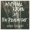 Good Enough The Ready Set Michael Brun Album Cover