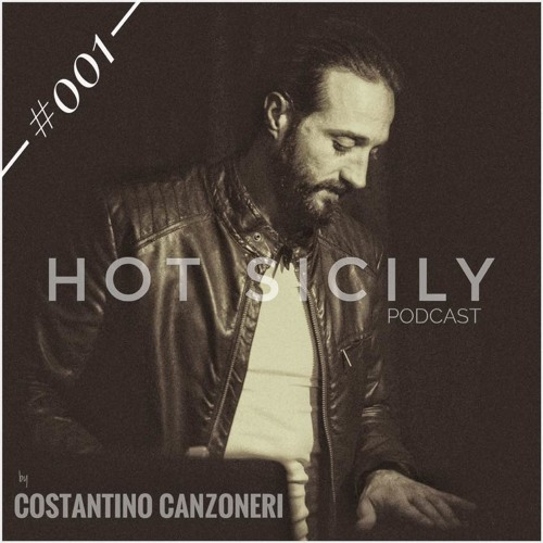 Costantino Canzoneri - Hot Sicily Podcast #001