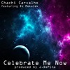 Download Celebrate Me Now featuring DJ Mekalek produced By J. DePina Mp3