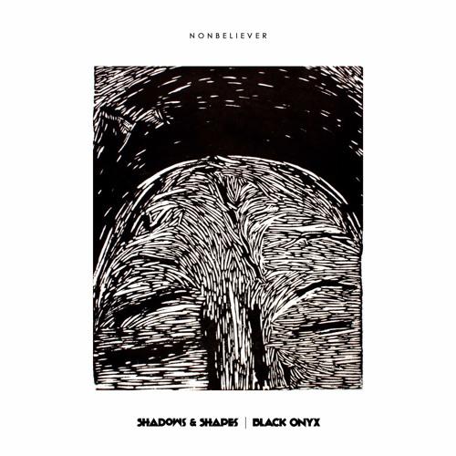 Shadows & Shapes / Black Onyx