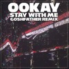 Ookay Stay With Me Goshfather Remix Album Cover