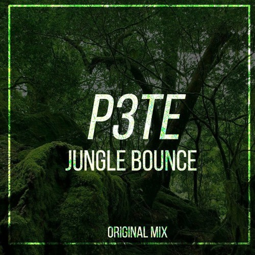 P3TE - Jungle Bounce (Original Mix)