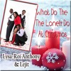 LYSA & ROI ANTHONY/ CHRIS LE'JIT- WHAT DO THE LONELY DO