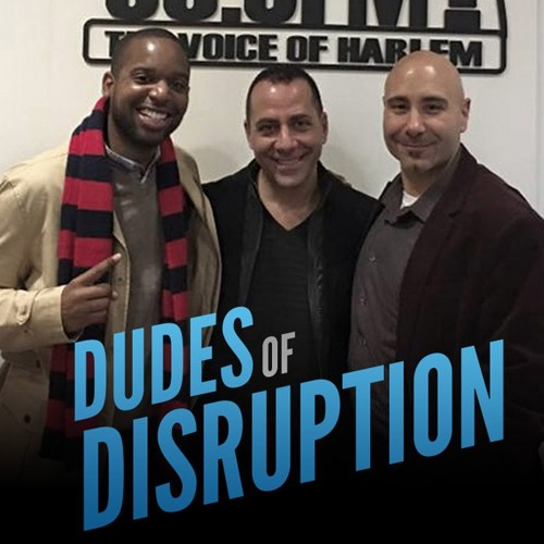 Dudes of Disruption 11-27-16