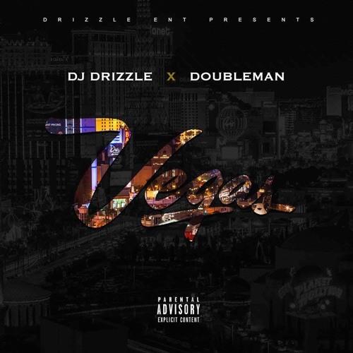 Dj Drizzle - Vegas Ft DoubleMan (Dirty)