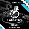 LAGOONS ON AIR EPISODE #007 By TONY SERK