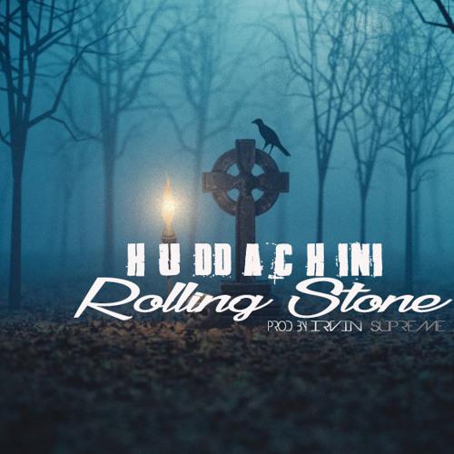 Hudda Chini - Rolling Stone