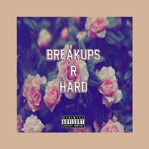 Breakups R Hard